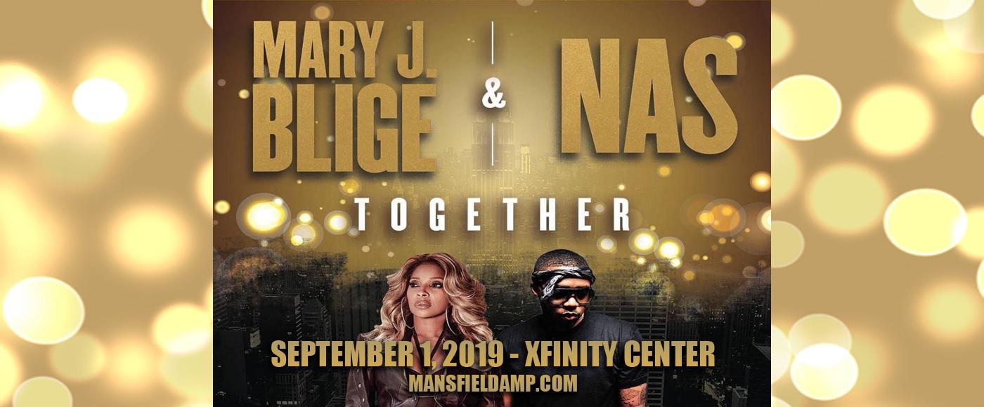 Mary J. Blige & Nas at Xfinity Center